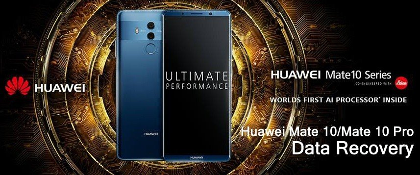 Huawei Mate 10 and Mate 10 Pro Data Recovery