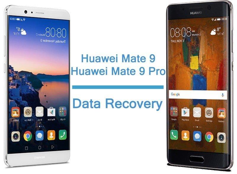 Huawei Mate 9 and Huawei Mat 9 Pro Data Recovery