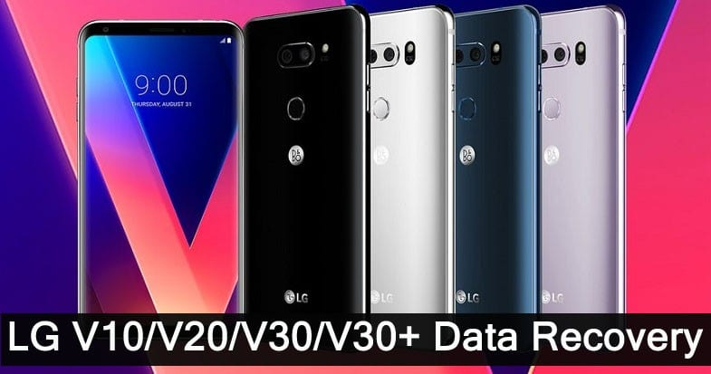 LG V10 V20 V30 V30 Plus Data Recovery