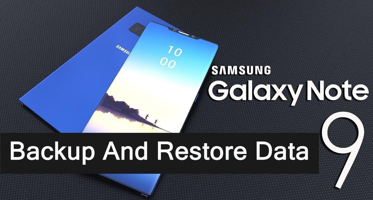 Data Backup and Restore Samsung Galaxy Note 9