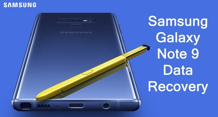 How To Recover Deleted Data From Galaxy Note 9
