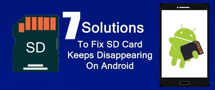 SD Card Keeps Disappearing On Android? Here How To Fix It!