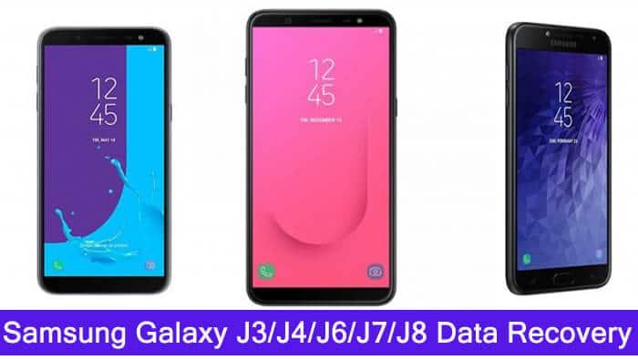 Samsung Galaxy J3, J4, J6, J7, J8 Data Recovery (2018)