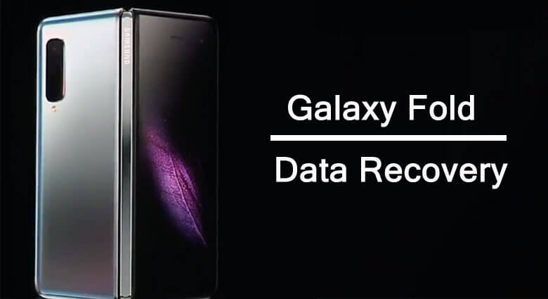 Samsung Galaxy Fold Data Recovery