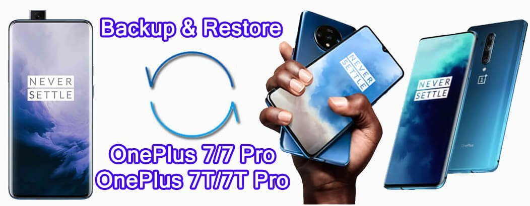How To Backup and Restore OnePlus 7 (Pro) or OnePlus 7T (Pro)