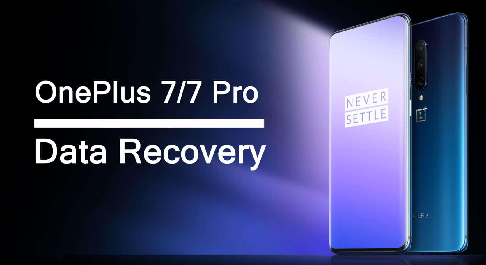 OnePlus 7 or OnePlus 7 Pro Data Recovery