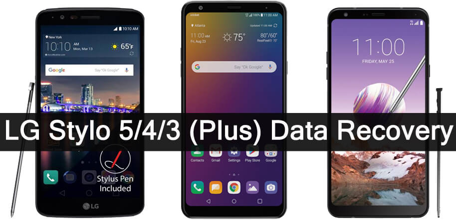 How To Recover Deleted Data From LG Stylo 5, 4, 3, 3 Plus