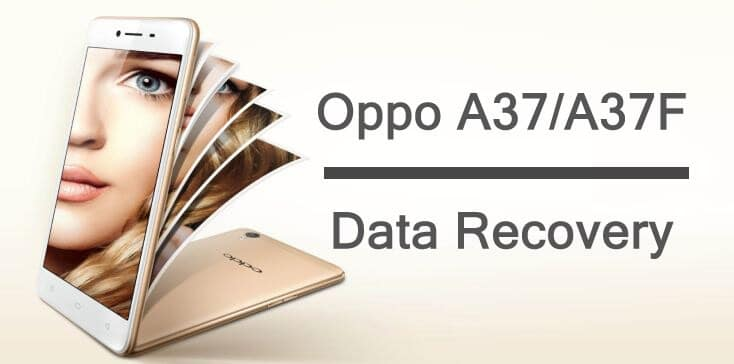Oppo A37 or A37F Data Recovery