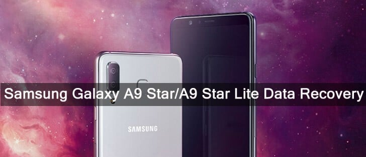 How To Recover Deleted Data From Galaxy A9 Star or A9 Star Lite