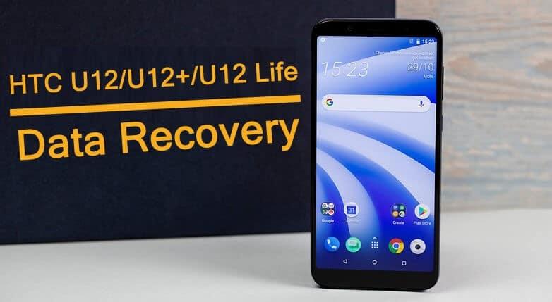 HTC U12, U12 Plus, U12 Life Data Recovery