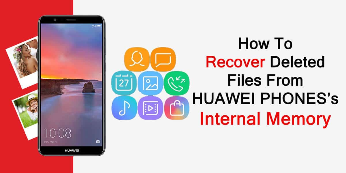 Recover Deleted Data From Huawei Android Internal Memory