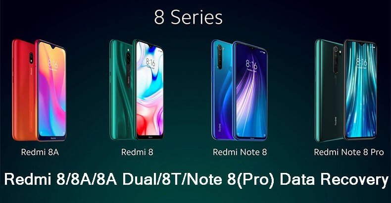 Recover Deleted Files From Redmi Note 8, 8 Pro, 8, 8T, Note 8T, 8A, 8A Dual