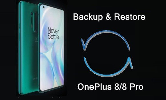 OnePlus 8 and OnePlus 8 Pro - Backup and Restore