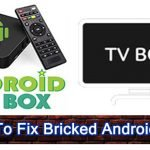 How To Unbrick Android TV Box [5 Solutions]