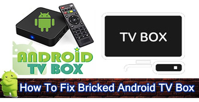 How To Fix Bricked Android TV Box