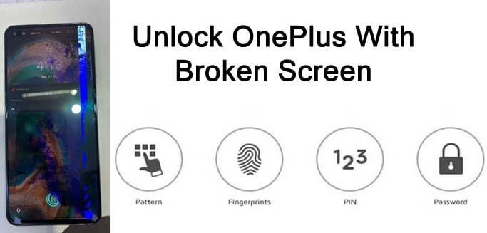 Bypass Screen Lock Of OnePlus Phone With Broken Screen