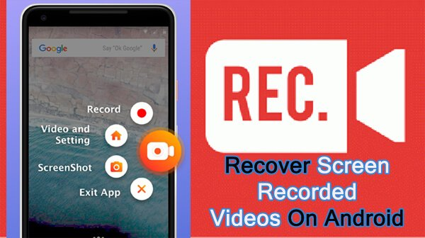 How To Recover Deleted Screen Recorded Videos From Android