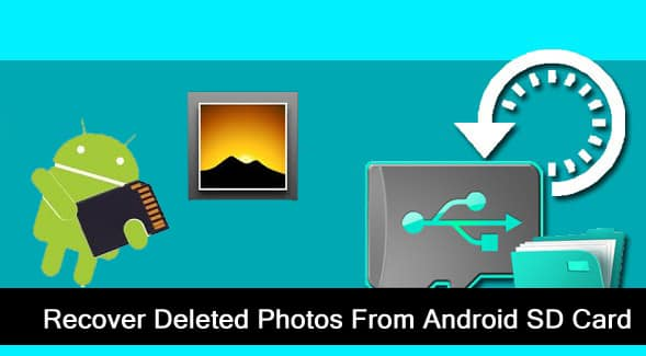 Android SD Card Photo Recovery - Recover Deleted Photos From SD Card On Android Phone