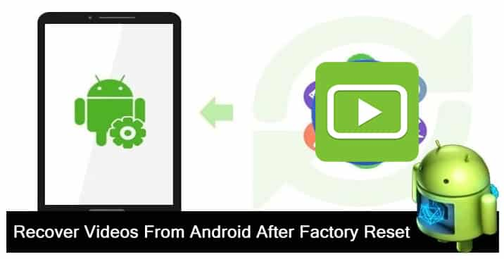 How To Get Back Videos From Android After Factory Reset