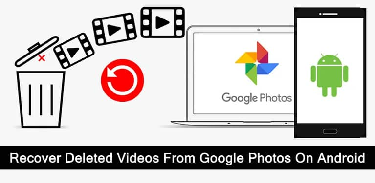 How To Recover Permanently Deleted Videos From Google Photos